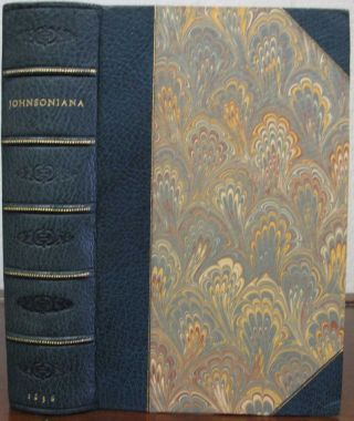 JOHNSONIANA; or, Supplement to Boswell: Being, Anecdotes and Sayings of Dr. Johnson. Samuel. 1709...