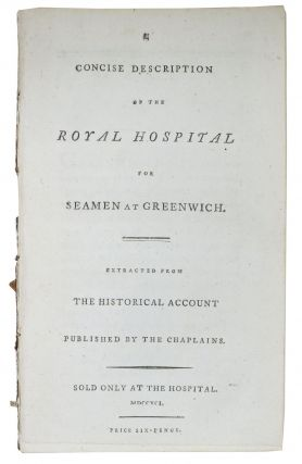 A CONCISE DESCRIPTION Of The ROYAL HOSPITAL for Seamen at Greenwich.; Extracted from the...