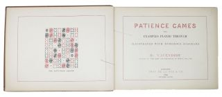 PATIENCE GAMES with Examples Played Through. Illustrated with Numerous Diagrams.
