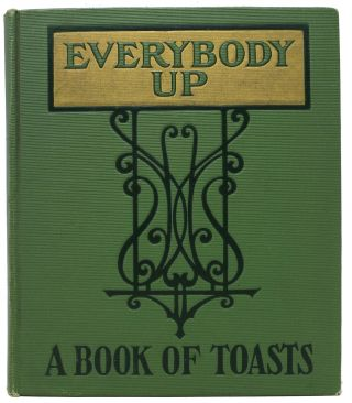 EVERYBODY UP. A Book of Toasts. Snappy and Witty Toasts for All Occasions. E. C. - Compiler Lewis