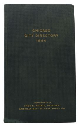 GENERAL DIRECTORY And BUSINESS ADVERTISER of the City of CHICAGO for the Year 1844.; With a...