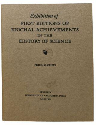 EXHIBITION Of FIRST EDITIONS Of EPOCHAL ACHIEVEMENTS In The HISTORY Of SCIENCE. Herbert McLean...