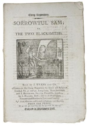 SORROWFUL SAM; or, The Two Blacksmiths.; Cheap Repository. Children's Penny Chapbook, Sarah More,...