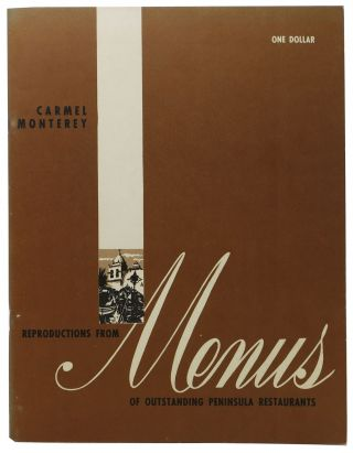 REPRODUCTIONS From MENUS Of OUTSTANDING PENINSULA RESTAURANTS.; Carmel - Monterey. One Dollar....
