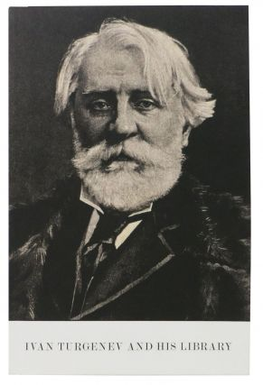 IVAN TURGENEV And HIS LIBRARY. An Exhibition 23 January through 10 June 2019. Exhibition...