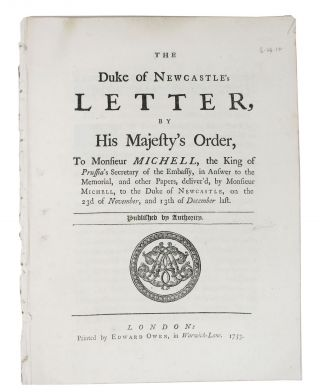 The DUKE Of NEWCASTLE'S LETTER, by His Majesty's order, to Monsieur Michell, the King of...