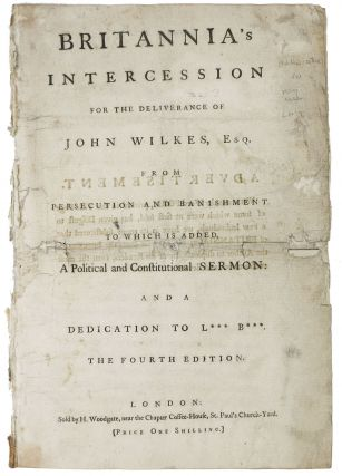 BRITANNIA'S INTERCESSION For The DELIVERANCE Of JOHN WILKES, ESQ. from Persecution and...