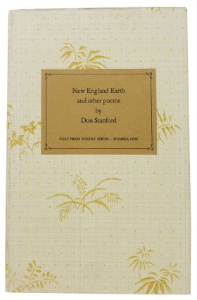 NEW ENGLAND EARTH And Other Poems.; Colt Press Poetry Series. Number One. Don Stanford