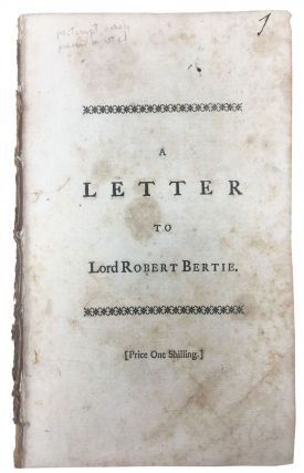 A LETTER To LORD ROBERT BERTIE, Relating to his Conduct in the Mediterranean, and His Defence of...