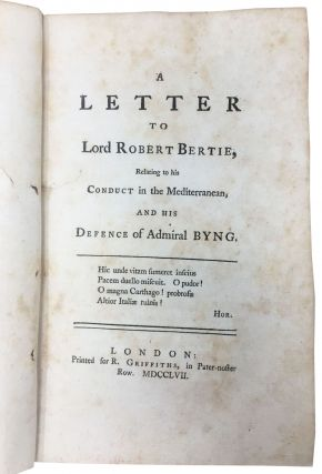 A LETTER To LORD ROBERT BERTIE, Relating to his Conduct in the Mediterranean, and His Defence of Admiral BYNG.