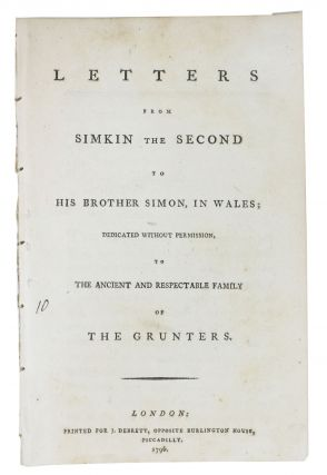 LETTERS From SIMKIN The SECOND To His BROTHER SIMON, in Wales; Dedicated Without Permission, to...
