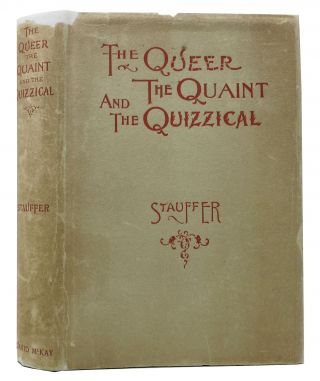 The QUEER, The QUAINT And The QUIZZICAL.; A Cabinet for the Curious.