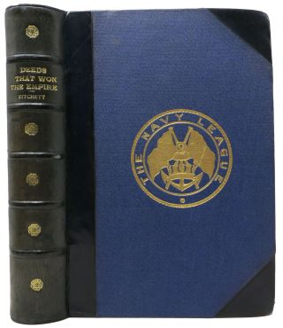 DEEDS THAT WON The EMPIRE. Historic Battle Scenes. [The Navy League - Cover Title].; With...