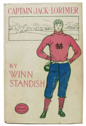 CAPTAIN JACK LORIMER or The Young Athletes of Millvale High. Jack Lorimer Series #1. Winn Standish