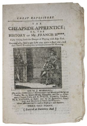 The CHEAPSIDE APPRENTICE; or, The History of Mr. Francis H****.; Fulling setting forth the Danger...