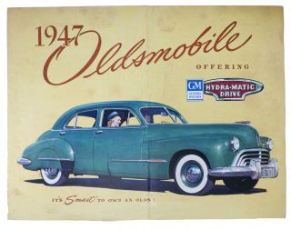 1947 OLDSMOBILE Offering GM General Motors Hydra-matic Drive.; It's SMART To Own an Olds!...