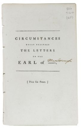 CIRCUMSTANCES Which PRECEDED The LETTERS To The EARL Of ------; and May Tend to a Discovery of...