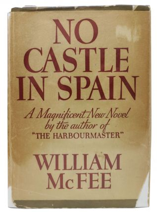 NO CASTLE IN SPAIN. William McFee
