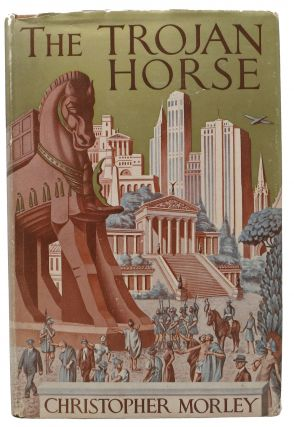 The TROJAN HORSE. Christopher Morley