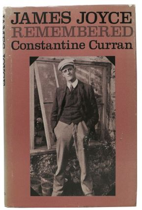 JAMES JOYCE REMEMBERED. Constantine Curran