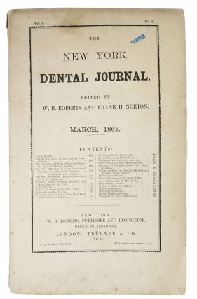 The NEW YORK DENTAL JOURNAL. March, 1863. Vol. 5. No. 3. W. B. Roberts, Frank H. - Norton