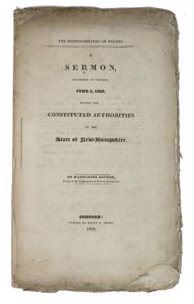 The RESPONSIBILITIES Of RULERS. A Sermon, Delivered at Concord, June 5, 1828, Before the...