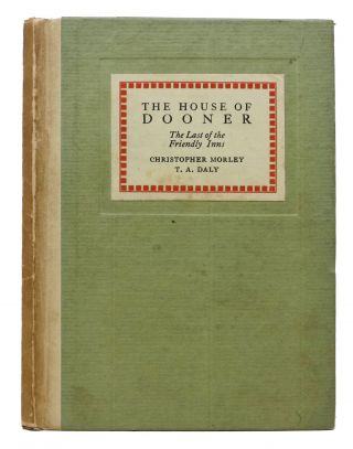 The HOUSE Of DOONER.; The Last of the Friendly Inns. Christopher Morley, 1890 - 1957