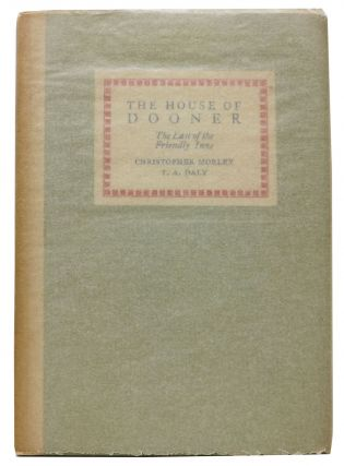 The HOUSE Of DOONER.; The Last of the Friendly Inns. Christopher Morley, Daly, homas., ugustine