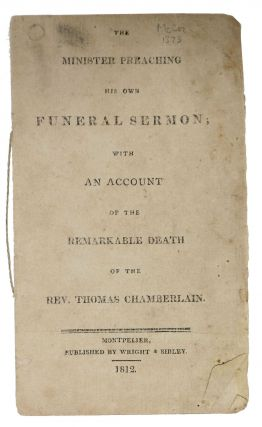 The MINISTER PREACHING His Own FUNERAL SERMON, with an Account of the Remarkable Death of the...