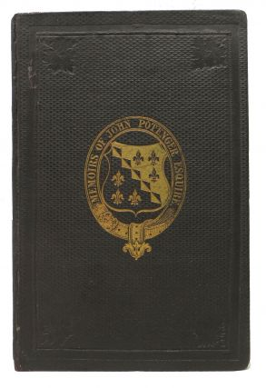 PRIVATE MEMOIRS (Never Before Published) of JOHN POTENGER, ESQ.; Comptroller of the Pipe, &c., in...