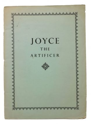 JOYCE The ARTIFICER.; Two Studies of Joyce's Method by Aldous Huxley & Stuart Gilbert; with Five...