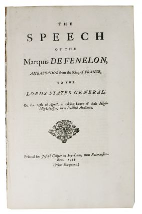 A SPEECH Of The MARQUIS DE FENELON, Ambassador from the King of France, to the Lords States...