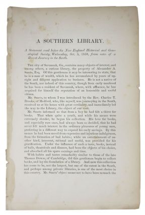 A SOUTHERN LIBRARY.; A Statement read before the New England Historical and Genealogical Society,...