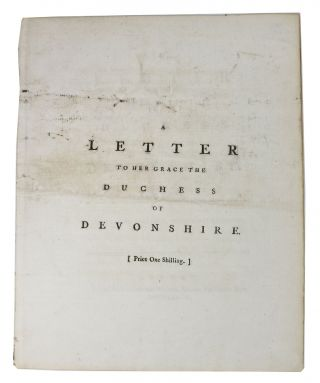 A LETTER To Her GRACE The DUCHESS Of DEVONSHIRE. William. 1742 - 1823 Combe, Georgiana...