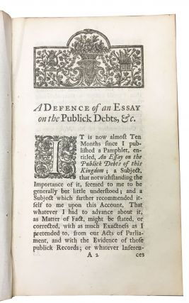 A DEFENCE Of An ESSAY On The PUBLICK DEBTS Of This KINGDOM, &c.; In Answer to a Pamphlet, entitled, A State of the National Debt, &c. By the Author of the ESSAY.