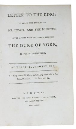 LETTER To The KING; in Which the Conduct of Mr. Lenox, and the Minister, in the Affair with His Royal Highness The Duke of York, is Fully Considered.