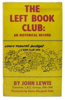 The LEFT BOOK CLUB: An Historical Record. John. Cole Lewis, Dame Margaret - Foreword