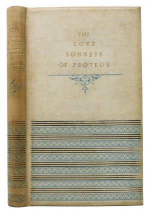 The LOVE SONNETS Of PROTEUS.; With a Frontispiece by the Author. Wilfrid. 1840 - 1922 Blunt