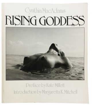 RISING GODDESS.; Preface by Kate Millett. Introduction by Margaretta K. Mitchell. Cynthia....