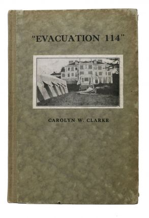 """EVACUATION 114"" As Seen From Within. Carolyn W. Nurse's Aid Clarke, A. R. C"