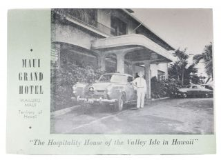 "MAUI GRAND HOTEL - WAILUKU, MAUI - TERRITORY Of HAWAII.; ""The Hospitality House of the Valley..."