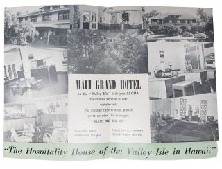 "MAUI GRAND HOTEL - WAILUKU, MAUI - TERRITORY Of HAWAII.; ""The Hospitality House of the Valley Isle in Hawaii""."