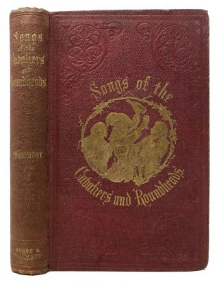 SONGS Of The CAVALIERS And ROUNDHEADS, Jacobite Ballads, &c. &c. George W. Thornbury