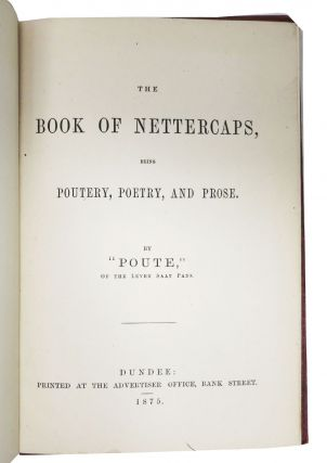 The BOOK Of NETTERCAPS, Being Poutery, Poetry, and Prose.
