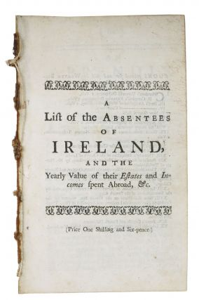An APPENDIX To The LIST Of ABSENTEES Of IRELAND, and the Yearly Value of Their Estates and...