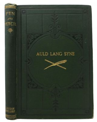 "AULD LANG SYNE. Selections from the Papers of the ""Pen and Pencil Club."" William Allingham,..."