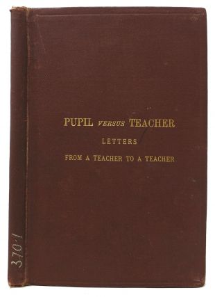 PUPIL VERSUS TEACHER. Letters from a Teacher to a Teacher. M. Hymans