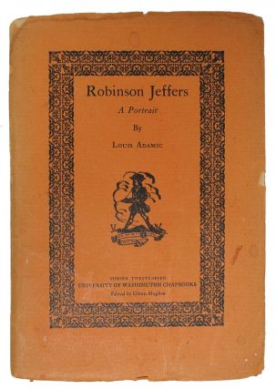 ROBINSON JEFFERS. A Portrait.; University of Washington Chapbook Number Twenty-Seven. Louis....