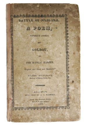 BATTLE Of NIAGARA, A Poem, Without Notes; and Goldau, or, The Maniac Harper. War of 1812, Author...