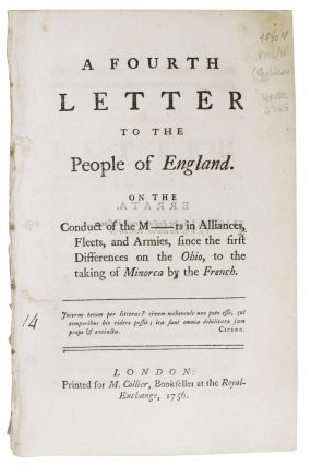 A FOURTH LETTER To The PEOPLE Of ENGLAND.; On the Conduct of the M---rs in Alliances, Fleets, and...